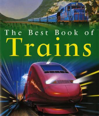 The Best Book of Trains By Balkwill, Richard