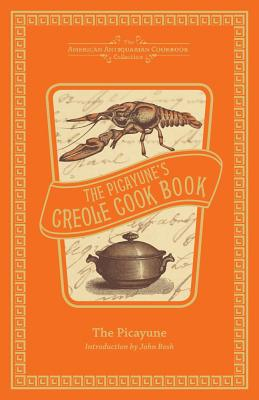 The Picayune's Creole Cook Book By Picayune